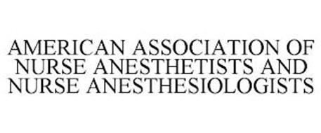 AMERICAN ASSOCIATION OF NURSE ANESTHETISTS AND NURSE ANESTHESIOLOGISTS