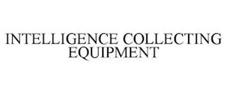 INTELLIGENCE COLLECTING EQUIPMENT