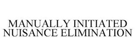 MANUALLY INITIATED NUISANCE ELIMINATION