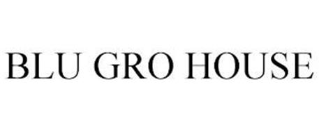 BLU GRO HOUSE