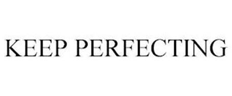 KEEP PERFECTING
