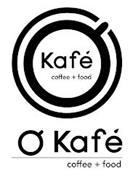 Ó KAFÉ COFFEE + FOOD Ó KAFÉ COFFEE + FOOD