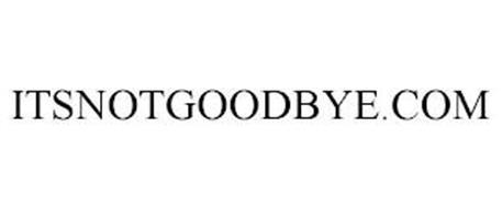ITSNOTGOODBYE.COM
