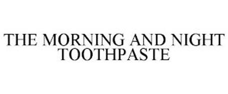 THE MORNING AND NIGHT TOOTHPASTE