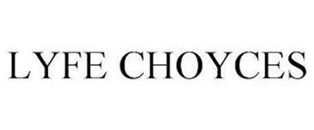 LYFE CHOYCES