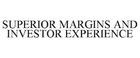 SUPERIOR MARGINS AND INVESTOR EXPERIENCE