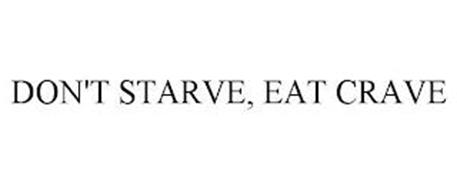 DON'T STARVE, EAT CRAVE