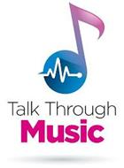 TALK THROUGH MUSIC