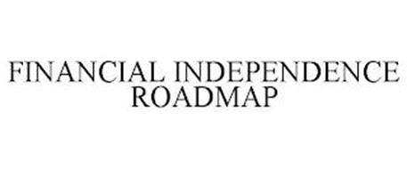 FINANCIAL INDEPENDENCE ROADMAP