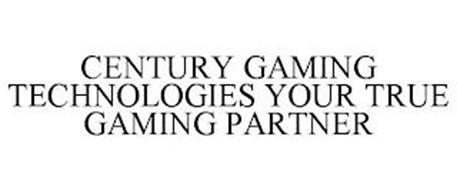 CENTURY GAMING TECHNOLOGIES YOUR TRUE GAMING PARTNER