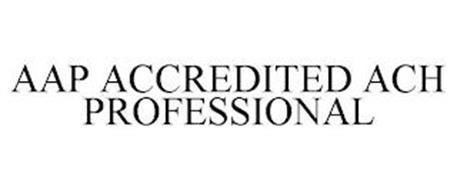 AAP ACCREDITED ACH PROFESSIONAL