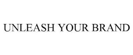 UNLEASH YOUR BRAND