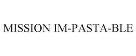 MISSION IM-PASTA-BLE