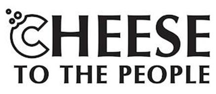 CHEESE TO THE PEOPLE