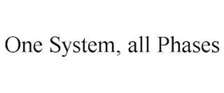 ONE SYSTEM, ALL PHASES