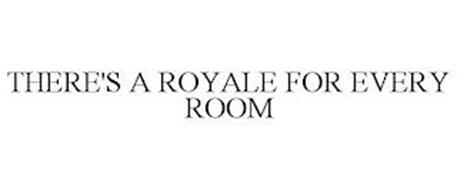 THERE'S A ROYALE FOR EVERY ROOM