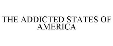 THE ADDICTED STATES OF AMERICA