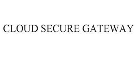 CLOUD SECURE GATEWAY