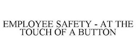 EMPLOYEE SAFETY AT THE TOUCH OF A BUTTON