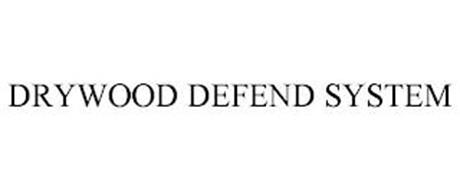 DRYWOOD DEFEND SYSTEM