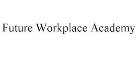 FUTURE WORKPLACE ACADEMY