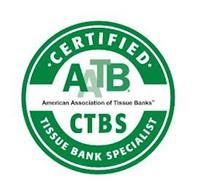 CERTIFIED AATB AMERICAN ASSOCIATION OF TISSUE BANKS CTBS TISSUE BANK SPECIALIST