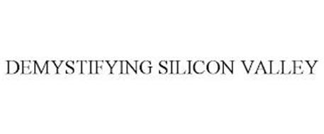 DEMYSTIFYING SILICON VALLEY