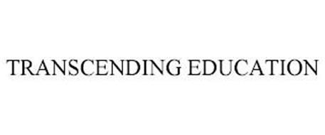 TRANSCENDING EDUCATION