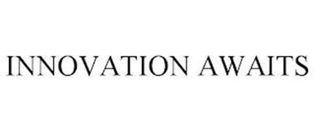 INNOVATION AWAITS