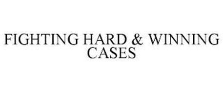 FIGHTING HARD & WINNING CASES