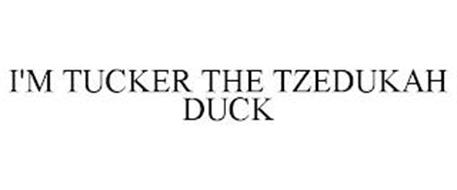 I'M TUCKER THE TZEDUKAH DUCK