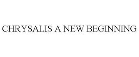 CHRYSALIS A NEW BEGINNING