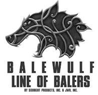 BALEWULF LINE OF BALERS BY SEBRIGHT PRODUCTS, INC. & JWR, INC.