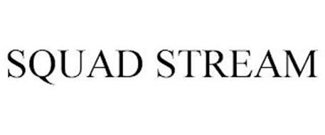 SQUAD STREAM