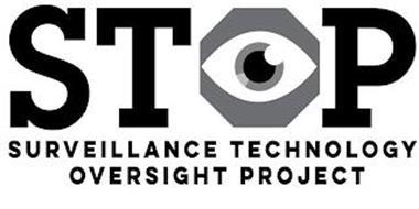 STOP SURVEILLANCE TECHNOLOGY OVERSIGHT PROJECT