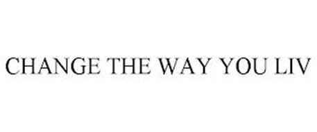 CHANGE THE WAY YOU LIV