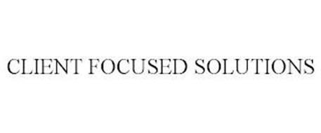 CLIENT FOCUSED SOLUTIONS