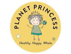 PLANET PRINCESS HEALTHY. HAPPY. WHOLE.
