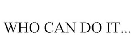 WHO CAN DO IT...