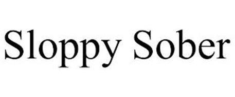SLOPPY SOBER