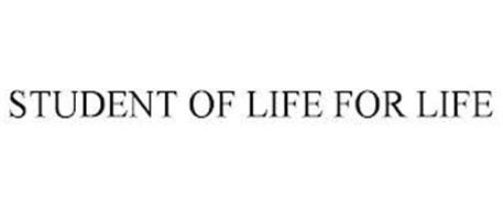 STUDENT OF LIFE FOR LIFE