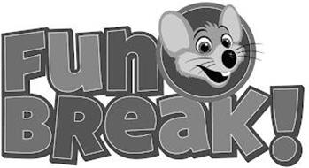 FUN BREAK!
