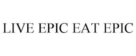 LIVE EPIC. EAT EPIC.