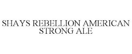 SHAYS REBELLION AMERICAN STRONG ALE