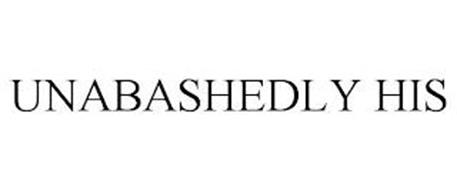 UNABASHEDLY HIS