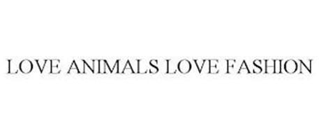 LOVE ANIMALS LOVE FASHION