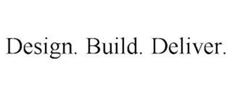DESIGN. BUILD. DELIVER.