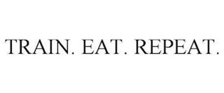 TRAIN. EAT. REPEAT.