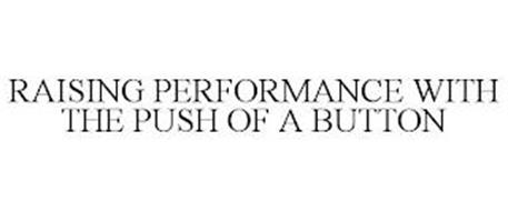RAISING PERFORMANCE WITH THE PUSH OF A BUTTON