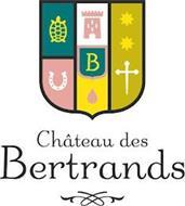 B CHÂTEAU DES BERTRANDS